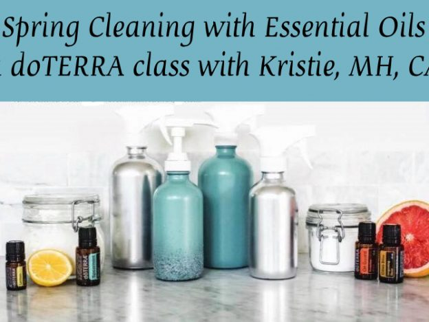 Spring Cleaning with Essential oils - a doTERRA class with Kristie Miller, MH, CA course image